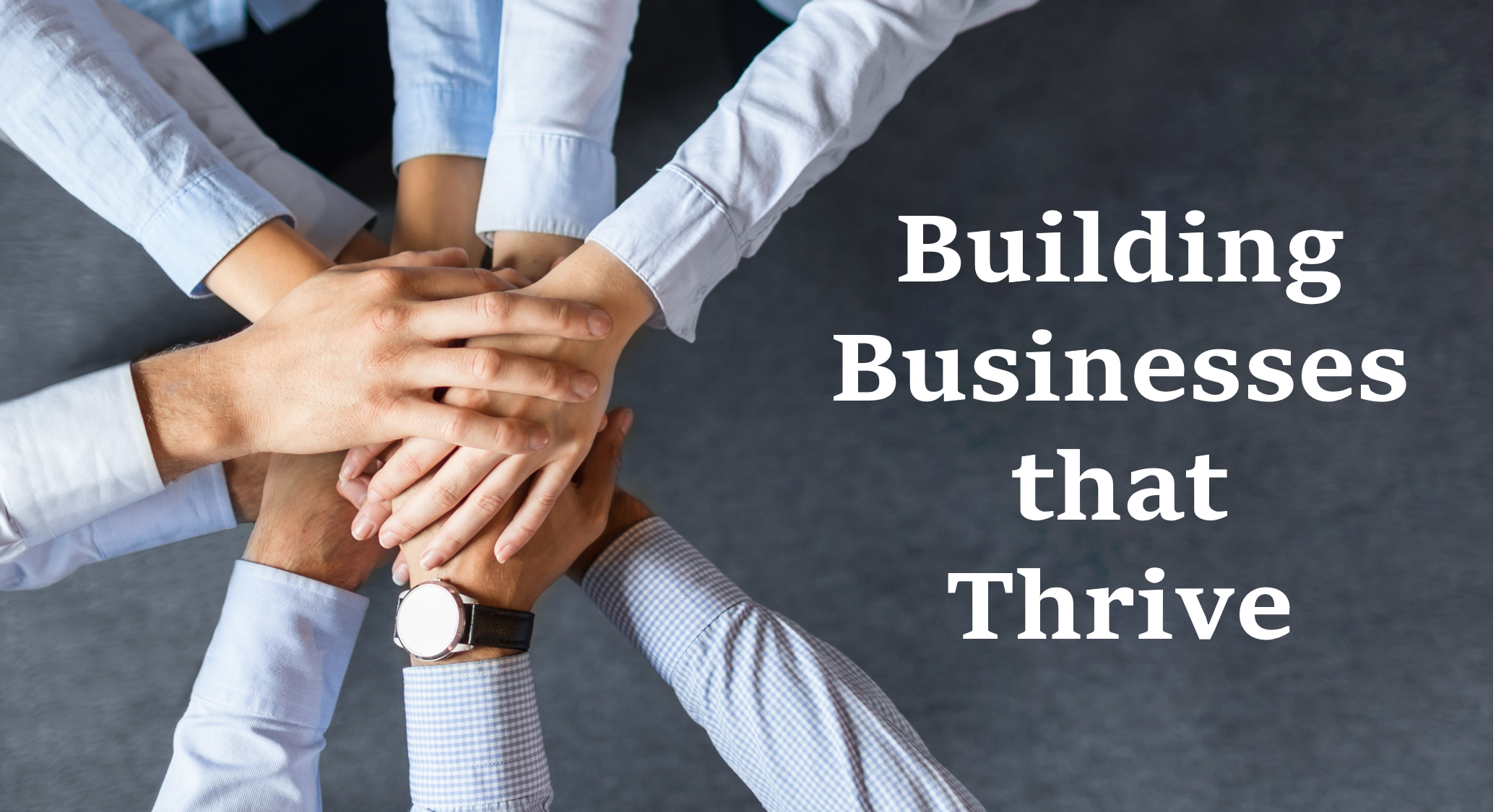Building Businesses that Thrive